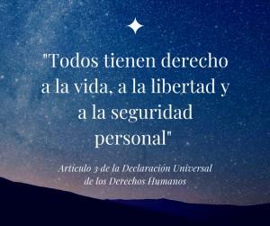 _Todos tienen derecho a la vida, a la libertad y a la seguridad personal_